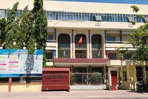 Sai phạm nghiêm trọng trong sử dụng lao động và tài chính ở Trường Cao đẳng Y tế Khánh Hòa