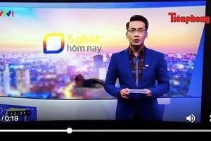 Cười ngất với tình huống 'phạm lỗi' của nhân viên hậu đài VTV trên sóng thời sự