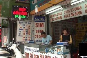 'SIM rác' tái diễn, lãnh đạo doanh nghiệp viễn thông phải chịu trách nhiệm