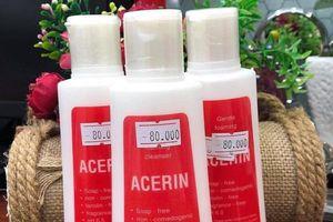 Vì sao sữa rửa mặt chuyên dụng ACERIN bị thu hồi?