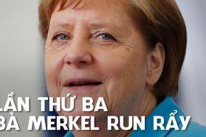 3 tuần bị bắt gặp run lập cập 3 lần, Thủ tướng Merkel nói 'vẫn khỏe'