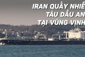 Mỹ cáo buộc Iran quấy nhiễu tàu dầu của Anh