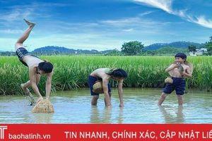 Trở về tuổi thơ cùng những ngày hè thú vị của trẻ em Hà Tĩnh