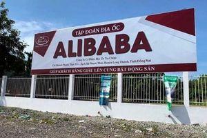 Bộ Công an đang điều tra 29 'dự án ma' của Địa ốc Alibaba tại Đồng Nai