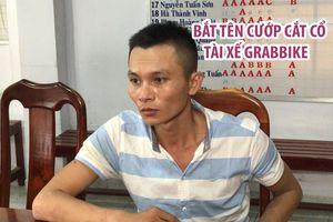 Bắt tên cướp cắt cổ tài xế GrabBike cướp xe máy ở TP.HCM