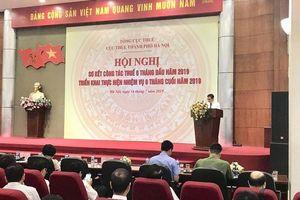 Cục Thuế Hà Nội: Kiểm tra rà soát chặt chẽ từng nguồn thu, khoản thu