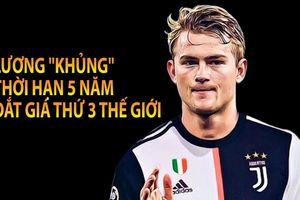 De Ligt chính thức sang Juventus và nhận lương cao ngất ngưởng