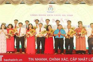 Vinh danh 29 cán bộ Công đoàn Viên chức Hà Tĩnh tiêu biểu