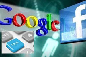 Sử dụng dịch vụ quảng cáo của Facebook, Google, tính thuế thế nào?