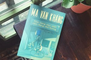 'Năm tháng nhọc nhằn – Năm tháng nhớ thương' của Ma Văn Kháng