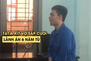 Thiếu úy PCCC tạt a xít vợ sắp cưới lãnh án 6 năm tù