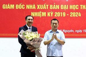 Bổ nhiệm Giám đốc NXB Đại học Thái Nguyên