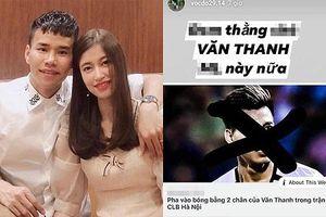 Sau vụ chửi Văn Thanh, bạn gái hậu vệ CLB Hà Nội tiếp tục thách thức dư luận