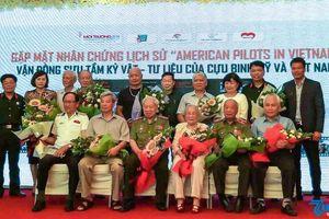 Gặp mặt nhân chứng lịch sử 'Phi công Mỹ ở Việt Nam'