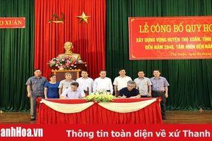 Công bố quy hoạch xây dựng vùng huyện Thọ Xuân đến năm 2040, tầm nhìn đến năm 2070
