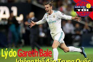 Lý do Bale không thể đến Trung Quốc; Thai-League cũng thua lỗ
