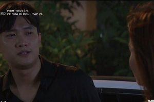 Xem phim 'Về nhà đi con' tập 77 VTV1 trực tiếp lúc 21h tối nay