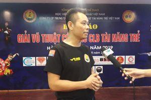 Giải Võ thuật các CLB tài năng trẻ 2019, nơi tôn vinh tinh hoa võ thuật cổ truyền Viêt Nam