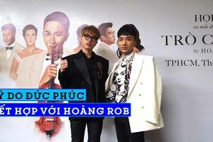 Vì sao Hoàng Rob mời Đức Phúc tham gia album toàn nghệ sĩ tên tuổi?