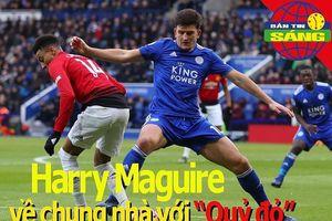 Maguire về chung nhà với 'Quỷ đỏ'; Real có thêm tân binh Ajax