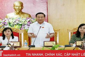 Tập trung hoàn chỉnh các nội dung dự kiến trình Kỳ họp thứ 11 HĐND tỉnh Hà Tĩnh