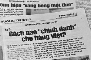 Phản hồi loạt bài 'Đi tìm hàng Việt cho người Việt': Sẽ có định nghĩa thế nào là hàng Việt