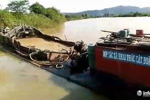 Tỉnh Đắk Lắk 'hỏa tốc' làm rõ vụ HTX Đoàn Kết ngang nhiên khai thác cát trái phép