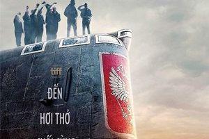 'Kursk: Chiến dịch tàu ngầm': Nỗi đau nước Nga tái hiện trên màn ảnh rộngĐạo diễn 'Hobb and Shaw': Từ diễn viên đóng thế tới bậc thầy hành động của 'Fast and Furious'Mỹ nhân 'Địa đạo cá sấu tử thần' sụt 5kg, gãy ngón tay và thâm tím cơ thể khi quay phimTo