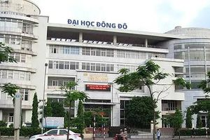 Bộ GD-ĐT: Đại học Đông Đô tự ý tuyển văn bằng 2 mà không được cấp phép