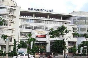 Bộ Giáo dục nói gì vụ Trường ĐH Đông Đô đào tạo 'chui' 17 ngành?