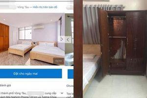 Đặt villa 10 triệu ở Vũng Tàu, khách nhận được căn phòng thua xa nhà nghỉ