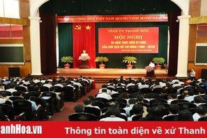 Tỉnh Thanh Hóa tổ chức hội nghị 50 năm thực hiện Di chúc của Chủ tịch Hồ Chí Minh