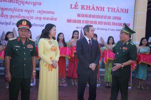 Lễ Khánh thành Nhà văn hóa hữu nghị biên giới Việt Nam-Campuchia