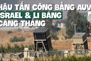 Israel - Li Băng căng thẳng sau đợt tấn công bằng máy bay không người lái