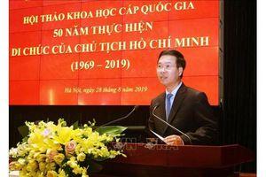 Di chúc của Chủ tịch Hồ Chí Minh - sức sống mãnh liệt, giá trị trường tồn
