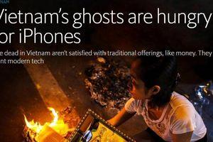 Báo Tây: Người Việt 'gửi' cho tổ tiên ô tô, iPhone và cả thiết bị phát wifi