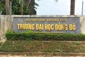 Vụ Trường ĐH Đông Đô: Nếu các đơn vị thuộc Bộ sai phạm, sẽ xử lý nghiêm