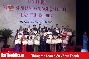 12 nghệ sĩ của Thanh Hóa được phong tặng danh hiệu Nghệ sĩ Nhân dân, Nghệ sĩ Ưu tú năm 2019