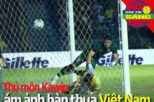 Kawin vẫn ám ảnh bàn thua Việt Nam; sao MU bị loại khỏi Tam Sư