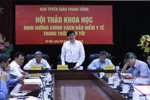 Chính sách BHYT cần bảo đảm chất lượng, công bằng và hiệu quả cho người dân