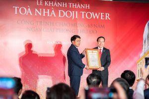 Khánh thành và gắn biển công trình chào mừng 65 năm Ngày Giải phóng Thủ đô cho tòa nhà DOJI Tower
