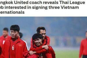 CLB Thái Lan muốn mua Công Phượng, Xuân Trường và Văn Toàn