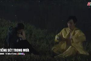 Lịch phát sóng phim 'Tiếng sét trong mưa' tập 9: Bình khóc sau đêm mặn nồng với cậu Ba