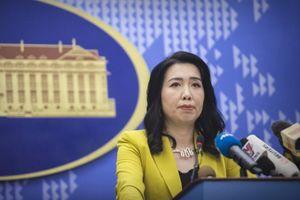 Bộ Ngoại giao thông tin về diễn biến mới nhất trên Biển Đông và hoạt động dầu khí của Việt Nam