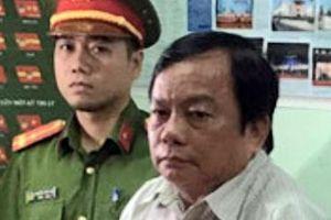 Vì sao Phó Chủ tịch UBND TP Phan Thiết bị bắt?