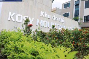 Dự án Kosy Mountain View Lào Cai bị yêu cầu kiểm tra, Kosy nói gì?