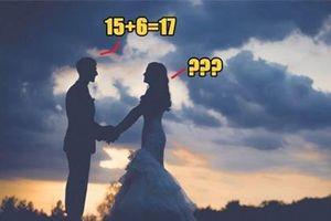 Chú rể trả lời '15+6=17', cô dâu quyết tâm hủy hôn ngay tại đám cưới