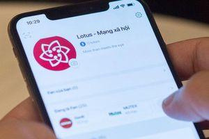 Lotus - mạng xã hội của người Việt có những tính năng khác biệt nào?