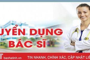 Bệnh viện Phục hồi chức năng Hà Tĩnh tuyển dụng 5 bác sỹ đa khoa