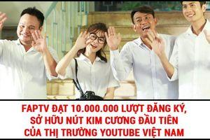 FAP TV trở thành cái tên đầu tiên ở Việt Nam đạt nút Kim Cương của Youtube!